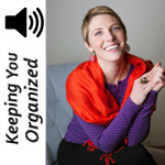 Podcast 058: A Healthy Approach To Organizing
