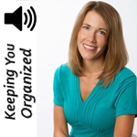 Podcast 104: Getting Organized During A Transition