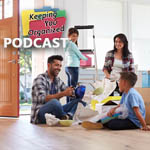 Podcast 162: Getting Organized for a Move: Packing and Unpacking - Part 2