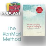 Podcast 173: The KonMari Method of Tidying Up: Is it for You? - Part 2