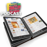 Podcast 153: Paper vs. Digital Organizing Part 1