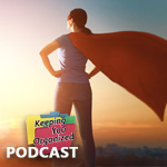 Podcast 260:  Be Your Own Super Hero - Part 2