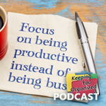 Podcast 265: Five Tips for a More Productive Day