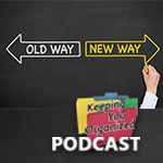 Podcast 303: Keeping Organized During A Life Transition