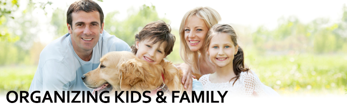 Organizing Kids & Family